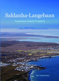 LIMITED COPIES: Saldanha-Langebaan - Progression towards Prosperity